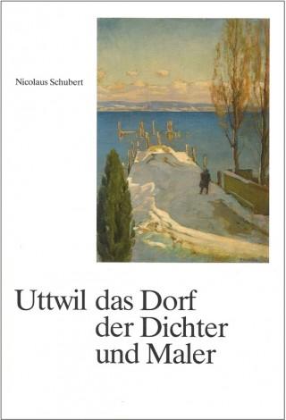 Uttwil das Dorf der Dichter und Maler am Bodensee